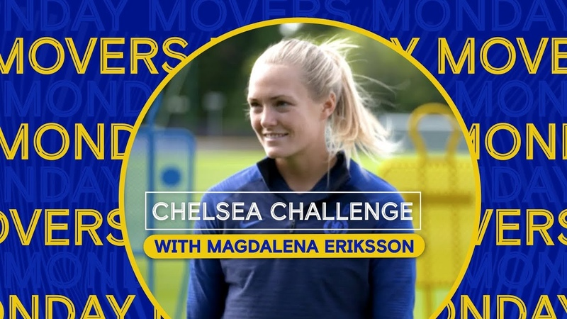 Monday Movers With Magdalena Eriksson Chelsea Challenge