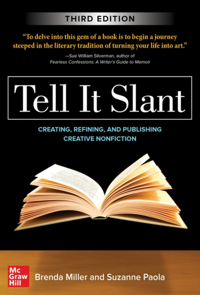 Tell It Slant Creating, Refining, and Publishing Creative Nonfiction by Brenda Miller, Suzanne Paola (z-lib.org)