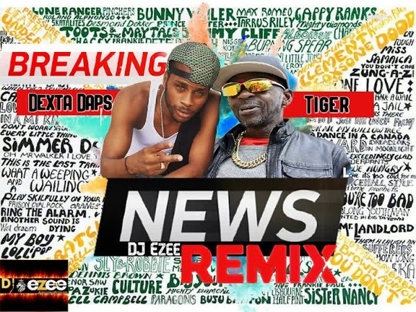 Dexta Daps Ft. Tiger - Breaking News Remix Clean (djezeeofficial Intro Mix)