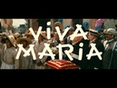VIVA MARIA! - Вива Мария французский кино трейлер Kinotrailer   HD