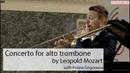 Peter Steiner - Concerto for alto trombone (Leopold Mozart)