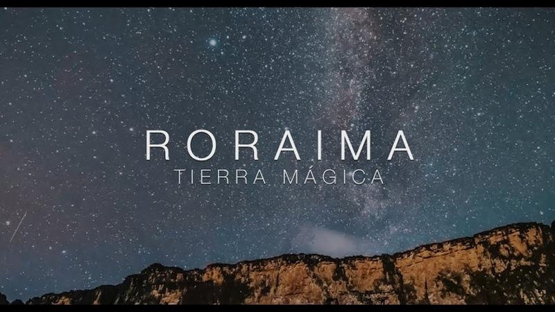 Roraima Tierra Mágica - 4K