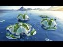 Города в океане станут реальностью. Кто и Зачем их строит?
