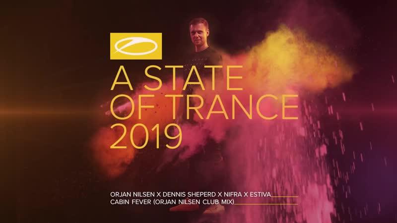 Orjan Nilsen x Dennis Sheperd x Nifra x Estiva - Cabin Fever (Orjan Nilsen Club Mix) [ASOT2019]