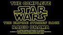 Star Wars: The Empire Strikes Back Radio Drama - Nigels Edit