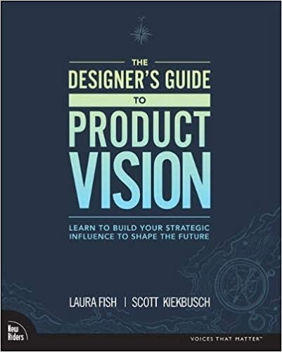 Designer's Guide to Product Vision