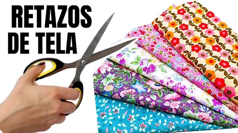 RETAZOS DE TELA 3 IDEAS INCREÍBLES PARA HACER Y DECORAR