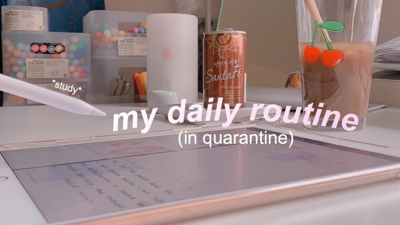 My daily routine during quarantine *productive AF*