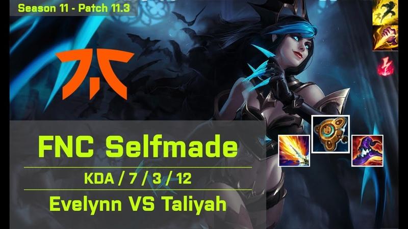 FNC Selfmade Evelynn JG vs Taliyah EUW 11 3 ✅