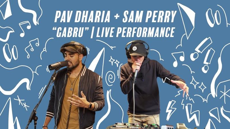 Pav Dharia Sam Perry Gabru Collaboration Original Song