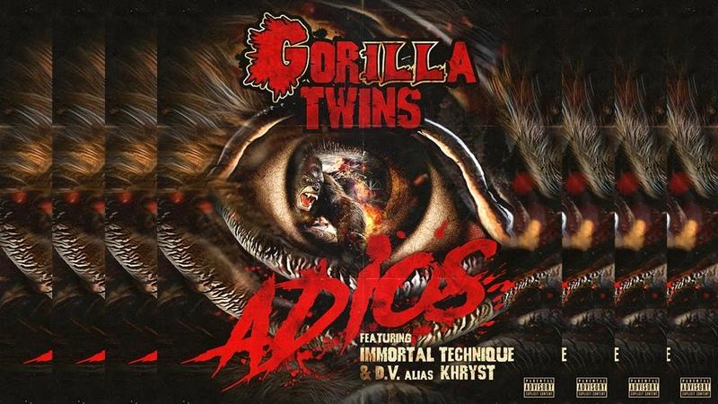 ILL BILL NEMS GORILLA TWINS Adios ft Immortal Technique DV Alias Khryst Lyric Video