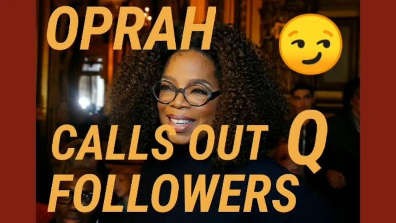 Oprah Calls Out Q Followers...