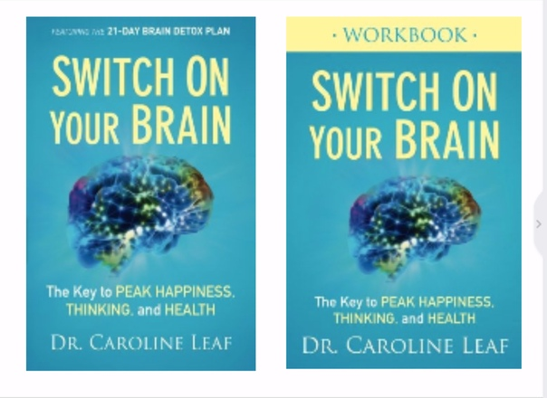 Switch On Your Brain Workbook The Key to Peak Happiness Thinking and Health by Caroline Leaf