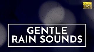 Gentle Rain Sounds, Fall Asleep Fast | Rain Sounds for Sleeping
