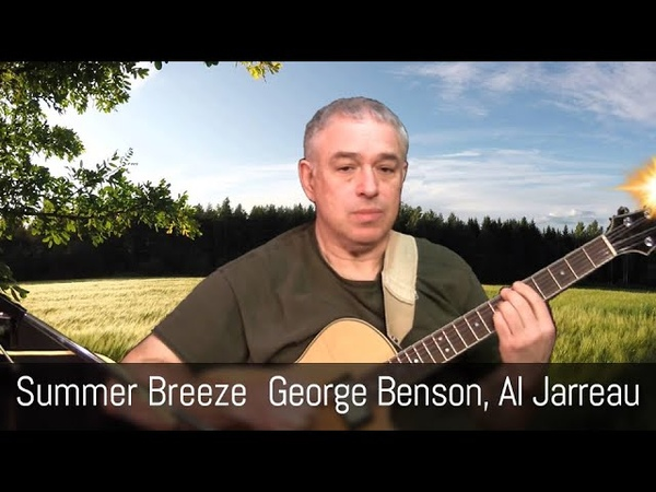 Summer Breeze Fingerstyle Solo Jazz Guitar Seals and Crofts video lesson available