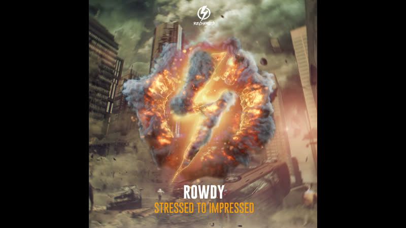 Rowdy stressed to impressed preview