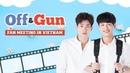 OFF GUN FAN MEETING VIETNAM