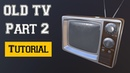 3Ds Max 2019 Tutorial_Modeling the Television Low-poly