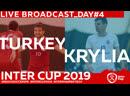 TURKEY - KRYLIA SOVETOV DAY 4 1100 INTERCUP2019