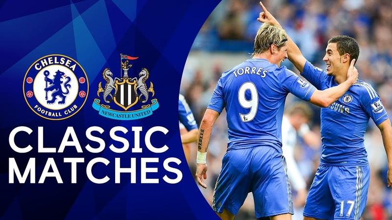Chelsea 2-0 Newcastle | Torres Screamer Hazard's First Goal | Premier League Classics Highlights