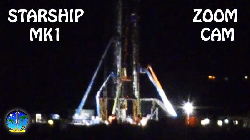 NEW STARSHIP MK1 ZOOM CAM - SpaceX Boca Chica Launch Pad