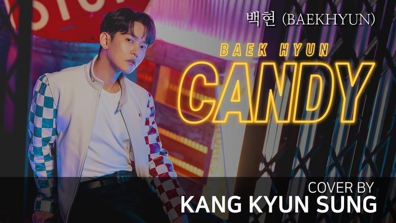 백현 BAEKHYUN of EXO Candy Cover 강균성 Kang Kyun Sung