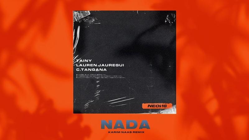 "NADA"" Tainy Lauren Jauregui C Tangana 'Karim Naas' Remix"