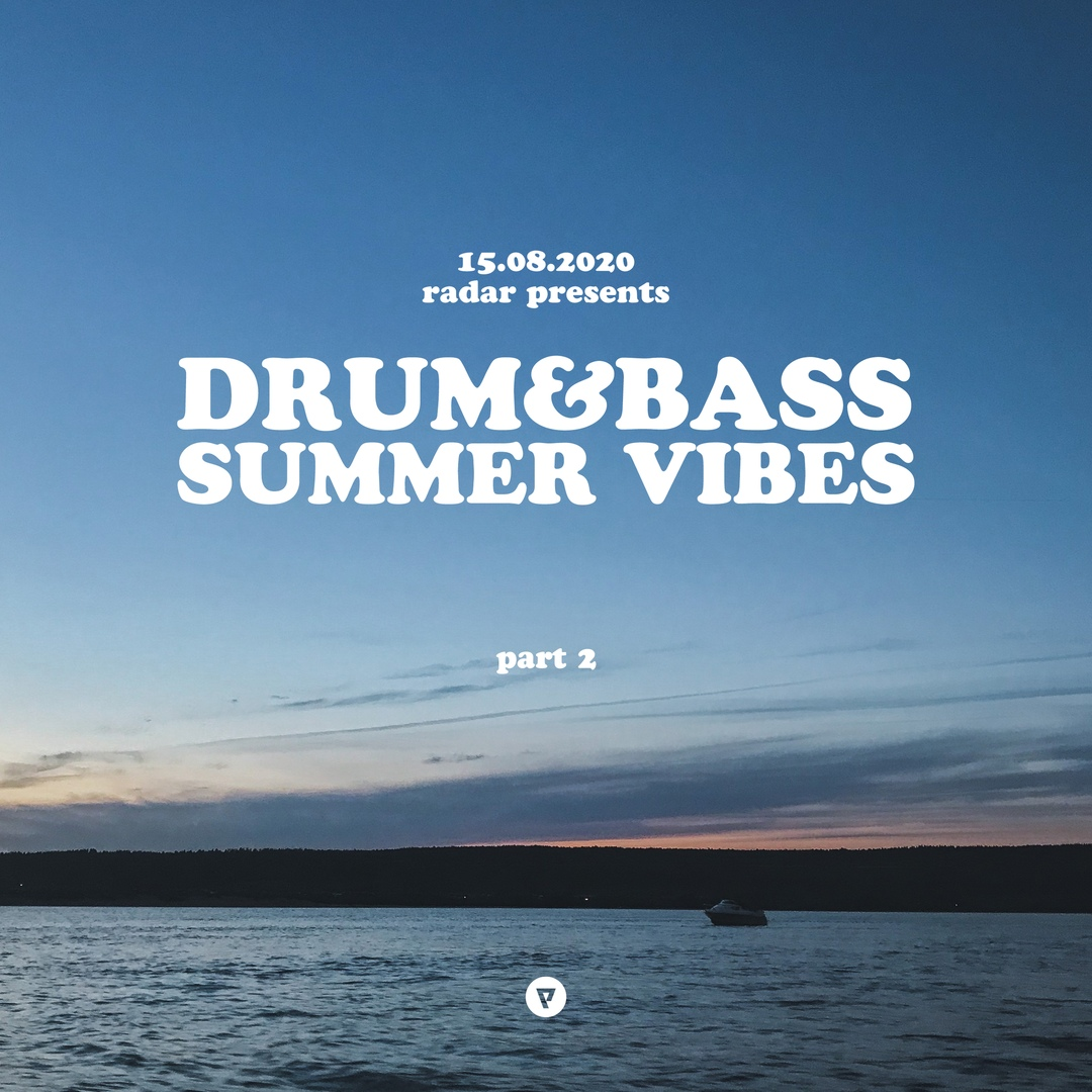 Афиша Тольятти DRUM&BASS SUMMER VIBES Prt.2 / 15.08