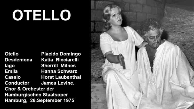 Otello - Plácido Domingo, Sherrill Milnes, Ricciarelli, Levine, Hamburg 1975