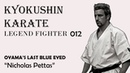 Kyokushin Karate Fighter 012-Oyama Sosai's Last Uchi Deshi, the Blue Eyed Samurai, Nicholas Pettas