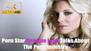 Porn Star Georgie Lyall Talks About The Porn Industry