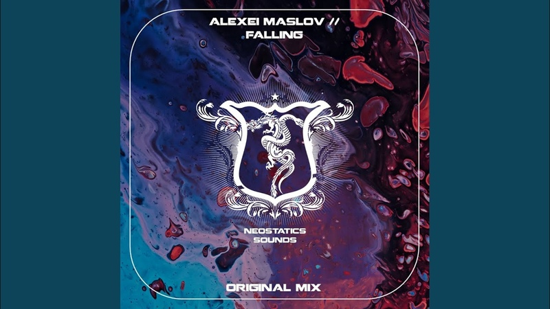 Alexei Maslov Falling Original Mix