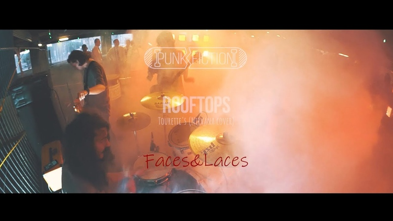 Rooftops tourette's nirvana cover live punk fiction x faces laces 08 06 2019