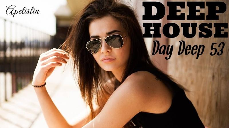 RETRO DEEP HOUSE DAY DEEP 53 BEST HITS TOP RELAX VOCAL VIRTUAL DJ MIX BY APELISLIN
