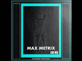 MAX METRIX - LIVE STREAM (JUST MOOD PUBLIC HOUSE)