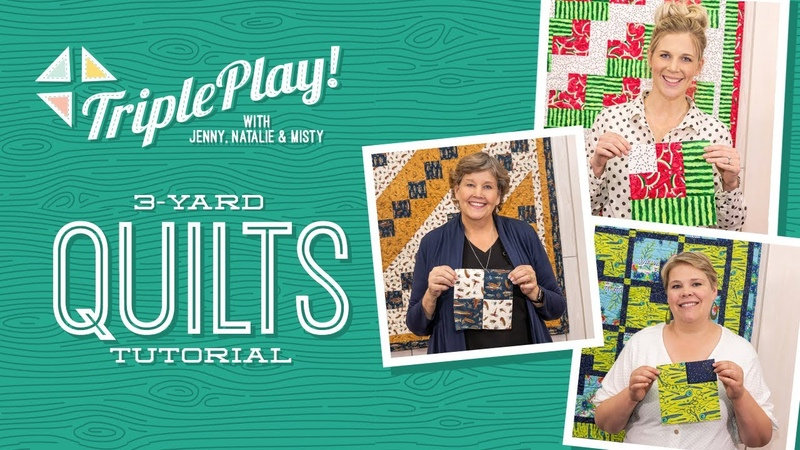 Triple Play Three 3 Yard Quilts by Jenny Doan Misty and Natalie of Missouri Star Video Tutorial