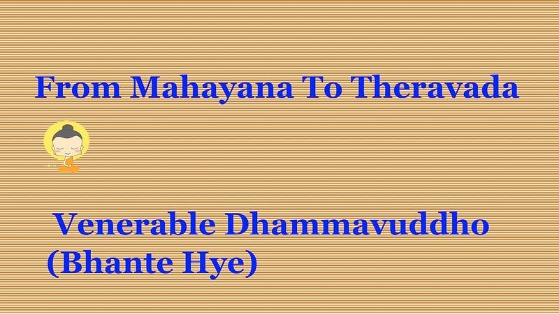 Mahayana Monk Turned Theravada Monk Part 8 Biography Of Ven Dhammavuddho Bhante Hye
